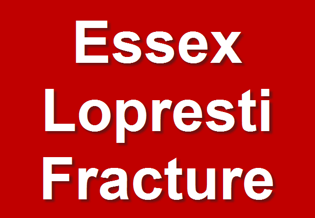Essex Lopresti Fracture